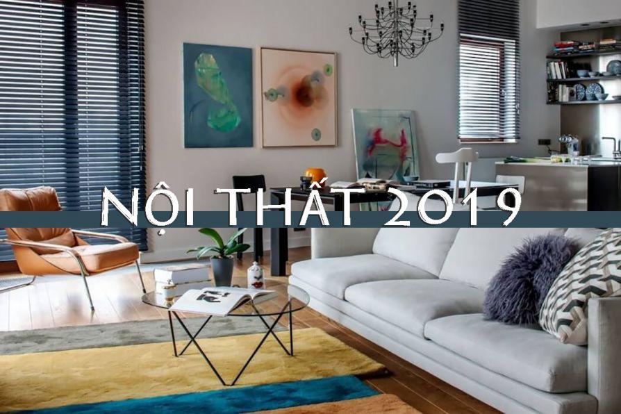 Đón đầu xu hướng thiết kế nội thất 2019