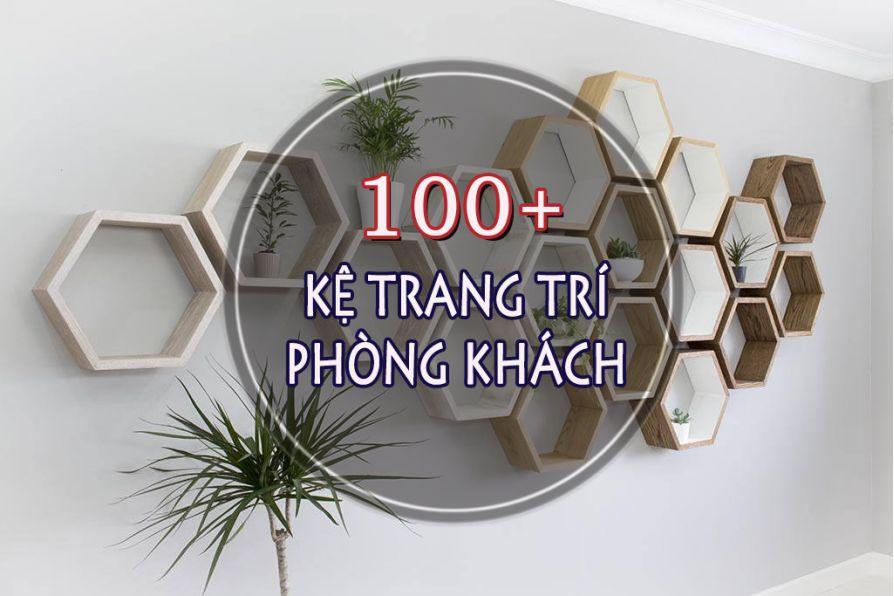 100+ mẫu kệ trang trí phòng khách đẹp